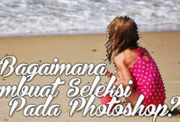 cara-membuat-seleksi-pada-photoshop